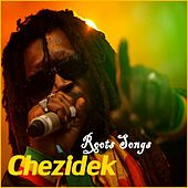 Play & Download Roots Songs by Chezidek | Napster