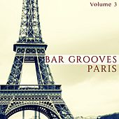 Play & Download Bar Grooves - Paris, Vol. 3 (Finest Lounge Music) by Various Artists | Napster