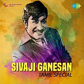 Play & Download Sivaji Ganesan - Tamil Special by Various Artists | Napster