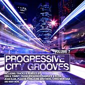 Play & Download Progressive City Grooves, Vol. 7 by Various Artists | Napster