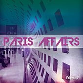 Play & Download Paris Affairs, Vol. 3 (Selection Of Finest French Lounge Grooves) by Various Artists | Napster
