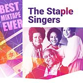 Play & Download Best Mixtape Ever: The Staple Singers by The Staple Singers | Napster