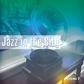 Jazz In The City, Vol. 3 (World's Best Nu Jazz & Chillout Tunes) by Various Artists