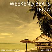 Weekend Beats - Ibiza, Vol. 3 (Amazing Selection Of Modern Deep House) von Various Artists
