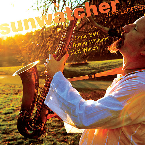 Play & Download Sunwatcher by Jeff Lederer | Napster