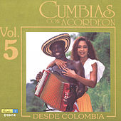 Play & Download Cumbias Con Acordeón Desde Colombia, Vol. 5 by Various Artists | Napster