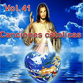Play & Download Canciones Catolicas, Vol. 41 by Los Cantantes Catolicos | Napster