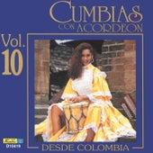 Cumbias Con Acordeón Desde Colombia, Vol. 10 by Various Artists