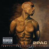 Play & Download Until The End Of Time by 2Pac | Napster