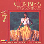 Play & Download Cumbias Con Acordeón Desde Colombia, Vol. 7 by Various Artists | Napster