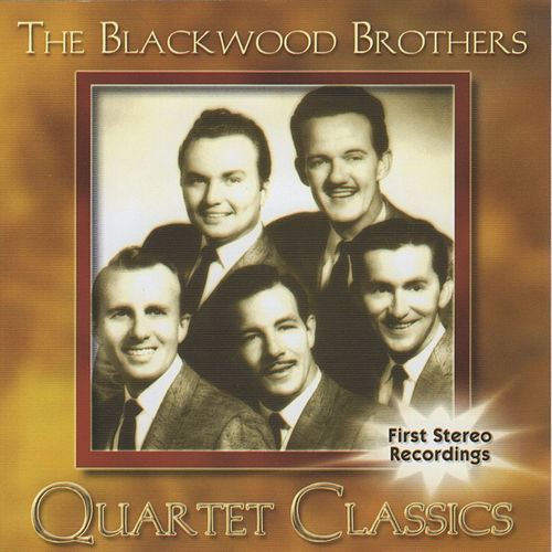 Play & Download Blackwood Brothers, Quartet Classics by The Blackwood Brothers | Napster