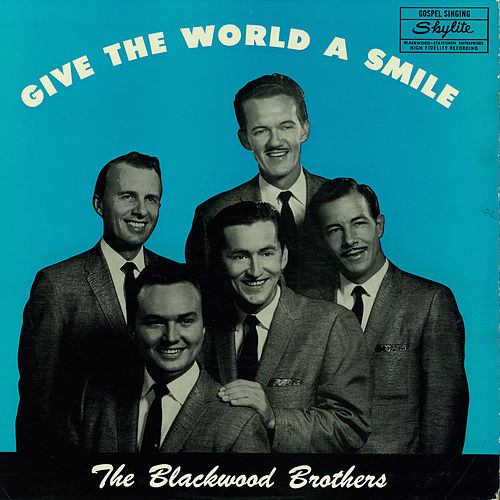 Play & Download Give the World a Smile by The Blackwood Brothers | Napster