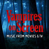 Play & Download Vampires on Screen - Music from Movies and TV by TMC Movie Tunez | Napster