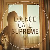 Play & Download Lounge Café Supreme, Vol. 1 by Various Artists | Napster