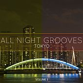 Play & Download All Night Grooves - Tokyo, Vol. 3 (Selection Of Finest Modern Dance Music) by Various Artists | Napster