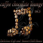 Play & Download Caffe Chocolate Lounge, Vol. 3 (Delicious Cafe and Sunset Chill House) by Various Artists | Napster