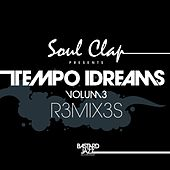 Soul Clap Presents Tempo Dreams, Vol. 3 (Remixes) by Various Artists