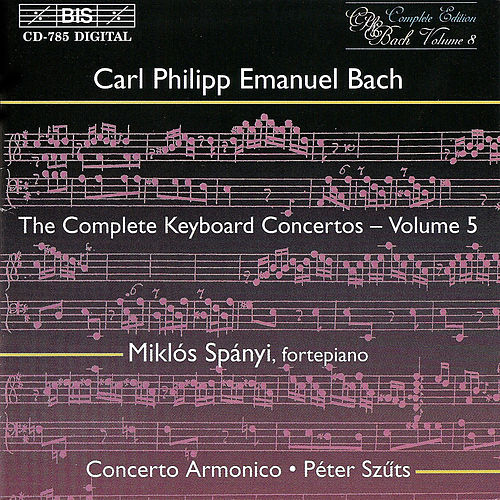 Play & Download BACH, C.P.E.: Complete Keyboard Concertos, Vol.  5 by Miklos Spanyi | Napster