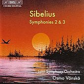 SIBELIUS: Symphonies Nos. 2 and 3 by Osmo Vanska