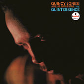 Play & Download The Quintessence by Quincy Jones | Napster