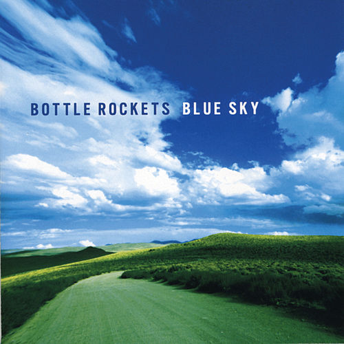 Play & Download Blue Sky by The Bottle Rockets | Napster