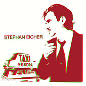 Play & Download Taxi Europa by Stephan Eicher | Napster