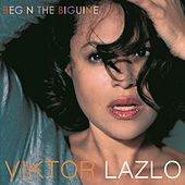 Play & Download Begin The Biguine by Viktor Lazlo | Napster