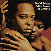 Play & Download Gritty, Groovy And Gettin' It by David Porter | Napster