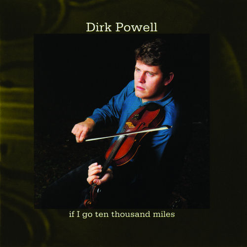 If I Go Ten Thousand Miles by Dirk Powell