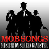 Mob Songs - Music for the On-Screen Gangster by TMC Movie Tunez