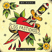 Play & Download So Rude, So Lovely by Los Fastidios | Napster