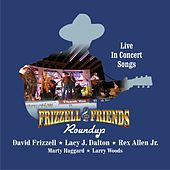 Play & Download Frizzell & Friends: Roundup – Live in Concert by Various Artists | Napster