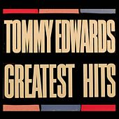 Play & Download Greatest Hits by Tommy Edwards | Napster