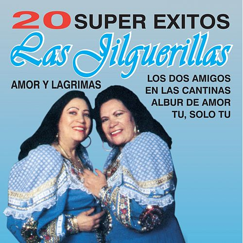 20 Super Éxitos by Las Jilguerillas