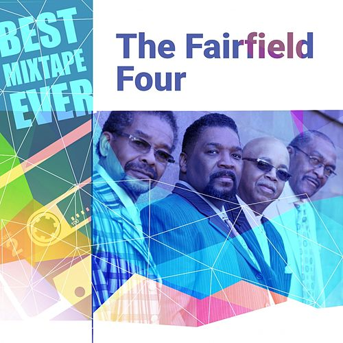 Best Mixtape Ever: The Fairfield Four by The Fairfield Four