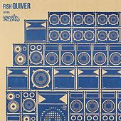 Play & Download Quiver by Fish | Napster