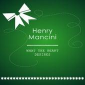 What The Heart Desires von Henry Mancini