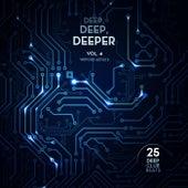 Play & Download Deep, Deep, Deeper, Vol. 4 (25 Deep Club Beats) by Various Artists | Napster