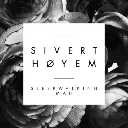 Sleepwalking Man de Sivert Høyem