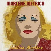Play & Download Sublime Marlène by Marlene Dietrich | Napster