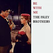 Be With Me von The Isley Brothers