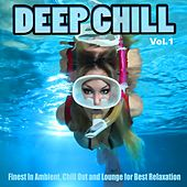 Deep Chill, Vol.1 (Finest In Ambient, Chill Out and Lounge for Best Relaxation) by Various Artists