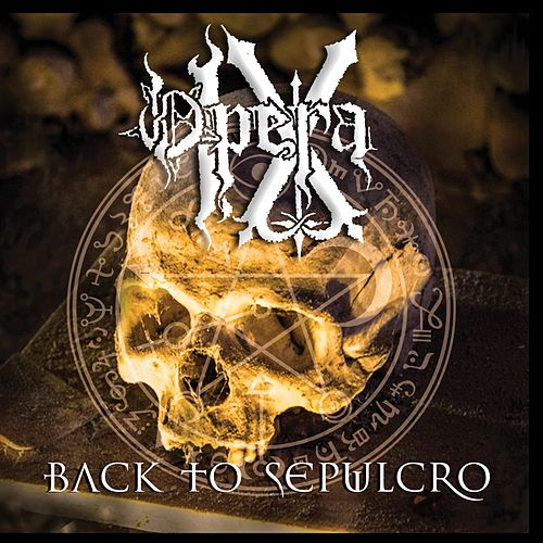 Play & Download Back To Sepulcro - EP by Opera IX | Napster
