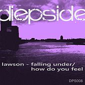Falling Under / How Do You Feel - Single by Lawson