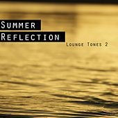 Play & Download Summer Reflection - Lounge Tones 2 by Various Artists | Napster