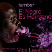 Play & Download El Negro Es Hermano by Vick Lavender | Napster
