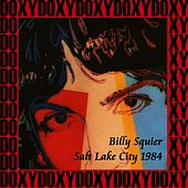 Salt Lake City, Utah, October 4th, 1984 (Doxy Collection, Remastered, Live on Fm Broadcasting) von Billy Squier