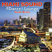 MIAMI SOUND #Dance&Lounge – South Beach by Various Artists