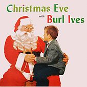 Play & Download Christmas Eve with Burl Ives by Burl Ives | Napster