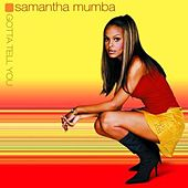 Play & Download Gotta Tell You by Samantha Mumba | Napster